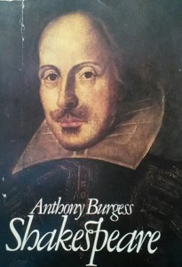 Shakespeare by Anthony Burgess